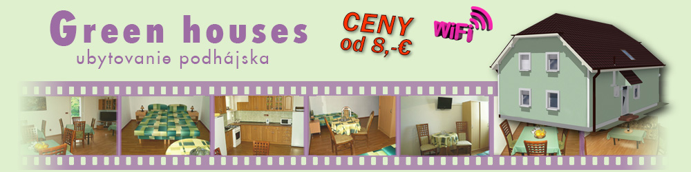 Ubytovanie Podhajska - Penzion Green Houses - ceny už od 7,-EUR
